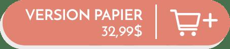 Bouton version papier 32,99$